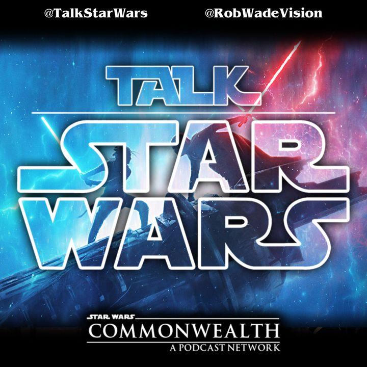 Talk Star Wars – Episode 170: Insanity Fair