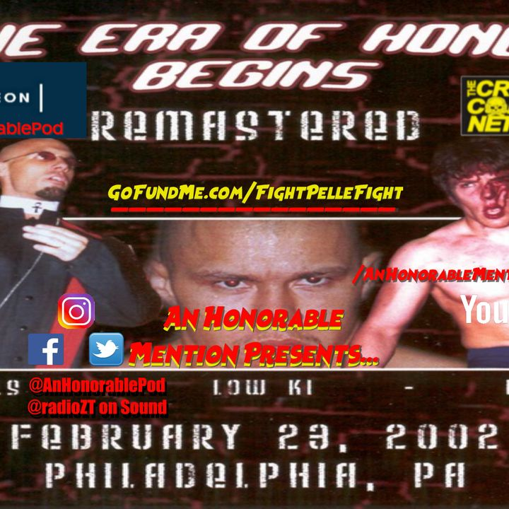Episode 154: The Era of Honor Begins (Presented By GoFundMe.com/FightPelleFight)