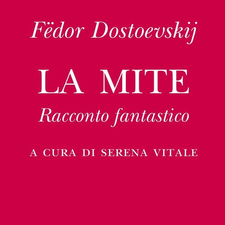 "Serena Vitale ""La mite"" Fedor Dostoevskij"