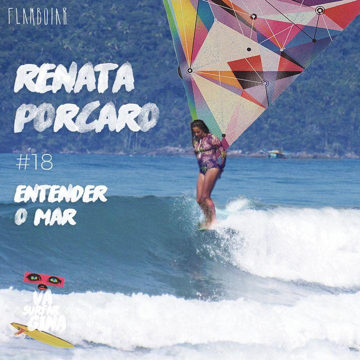 18 - Formação das ondas e leitura do mar | Com Renata Porcaro
