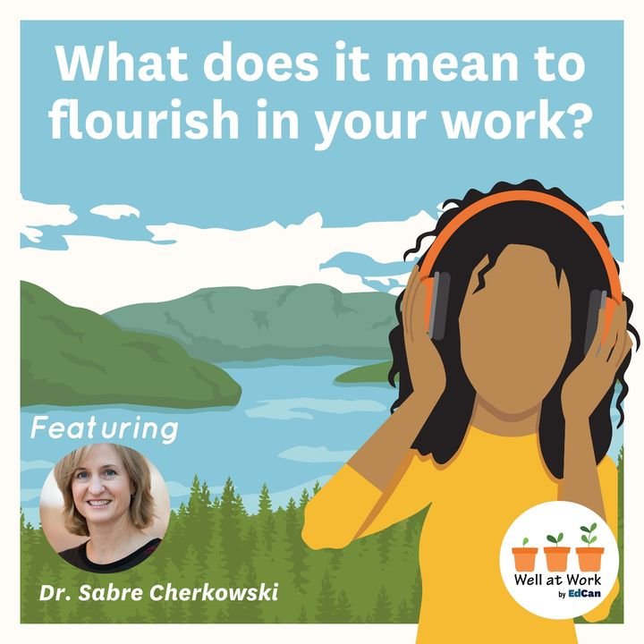 What does it mean to flourish in your work? ft. Dr. Sabre Cherkowski