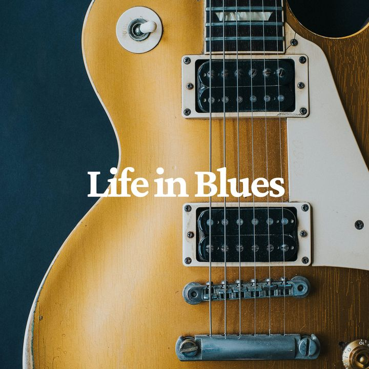 Life in Blues