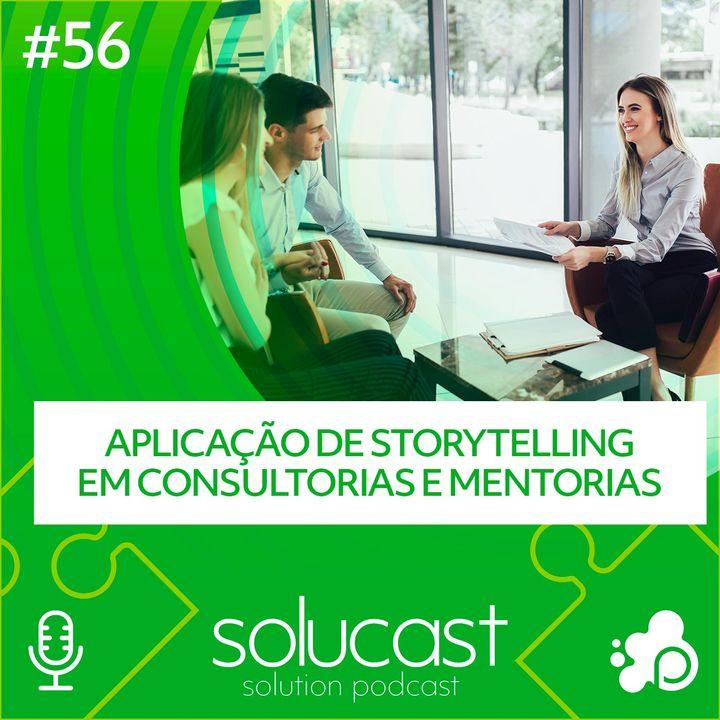 #56 -  Aplicação de storytelling em consultorias e mentorias