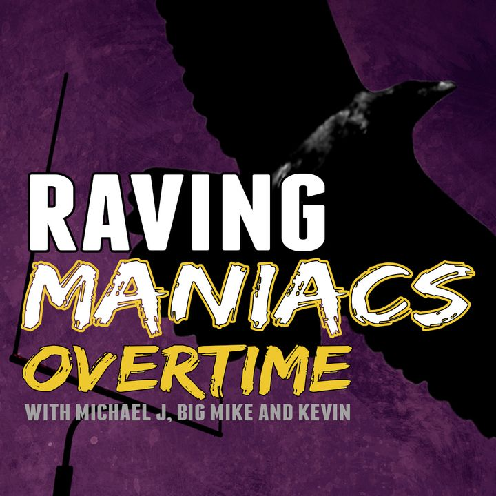 Raving Maniacs: OVERTIME Episode 1.9 w/ guest Intern Sam