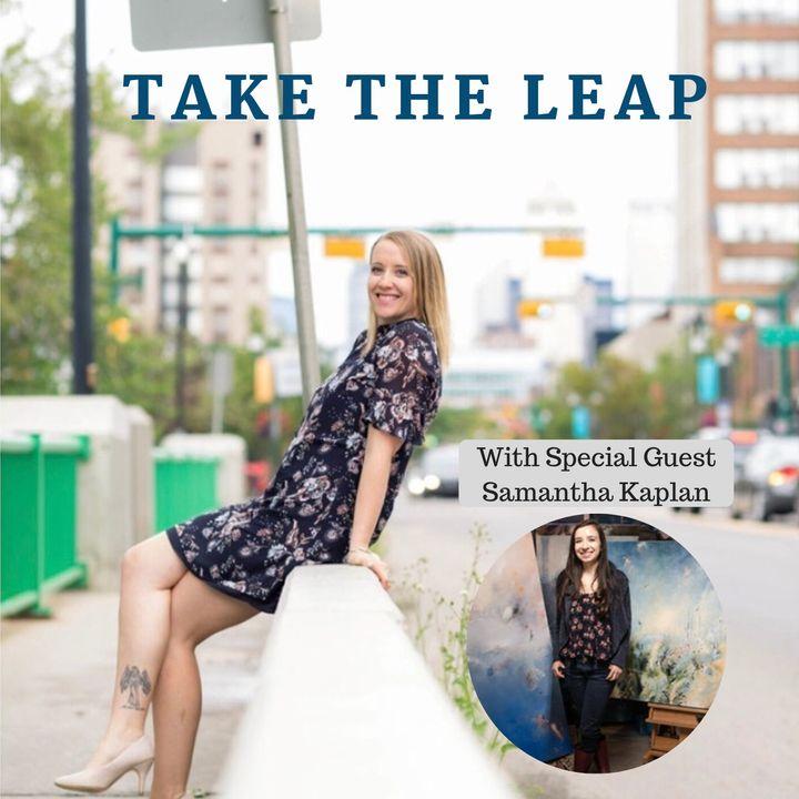Episode #19 -  Samantha Kaplan Takes The Leap