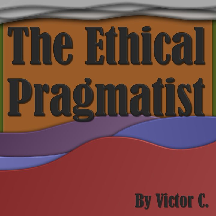 What Is Ethical Pragmatism S01E01
