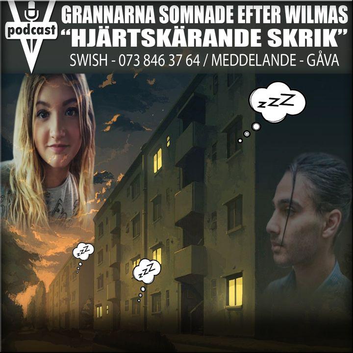 """GRANNARNA SOMNADE EFTER WILMAS """"HJÄRTSKÄRANDE SKRIK"""""""