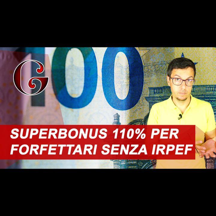 DETRAZIONI SUPERBONUS 110% SENZA IRPEF: Regime forfettario senza capienza e senza reddito