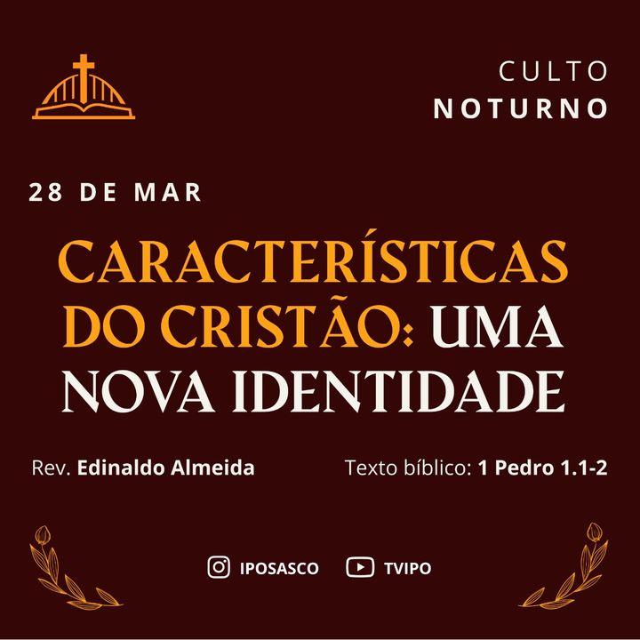 Características do Cristão: Uma Nova Identidade (1Pedro 1.1-2) - Edinaldo Almeida