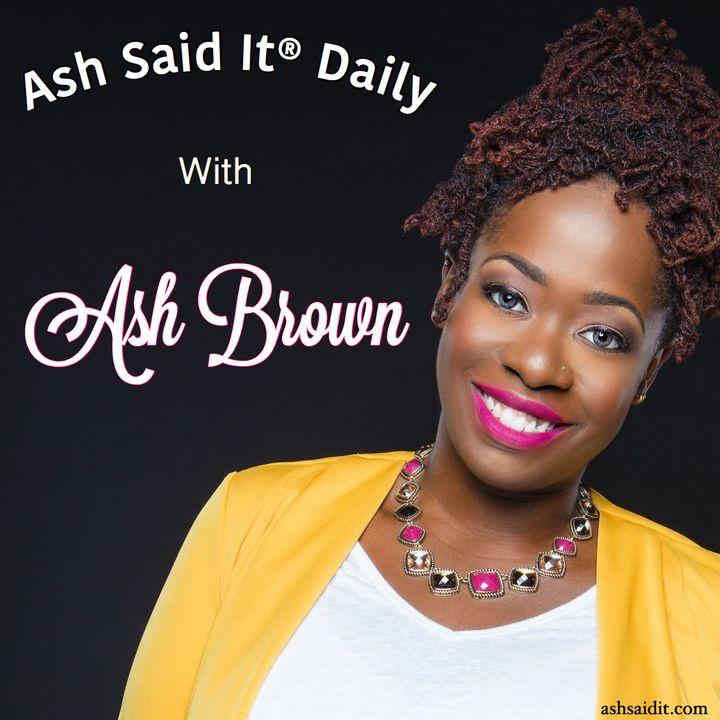 Ash Said It® Daily