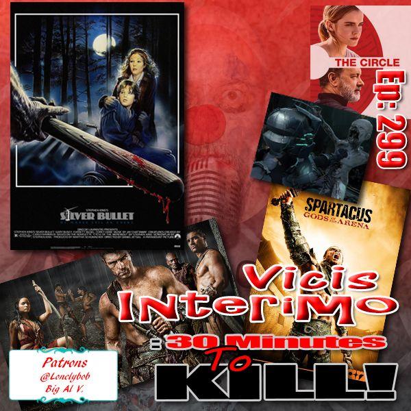 Silver Bullet Vicis Interimo Episode 299