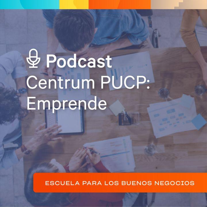 """Centrum PUCP:  Emprende - """"Innovación Emprendedora"""""""