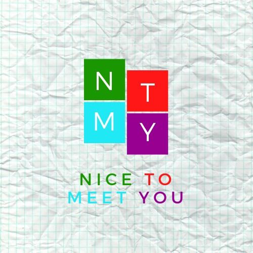NICE TO MEET YOU 16/2/21