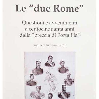 95 - Le due Rome. Questioni e avvenimenti a 150 anni dalla breccia di Porta Pia