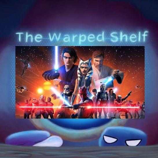 The Warped Shelf: The Clone Wars