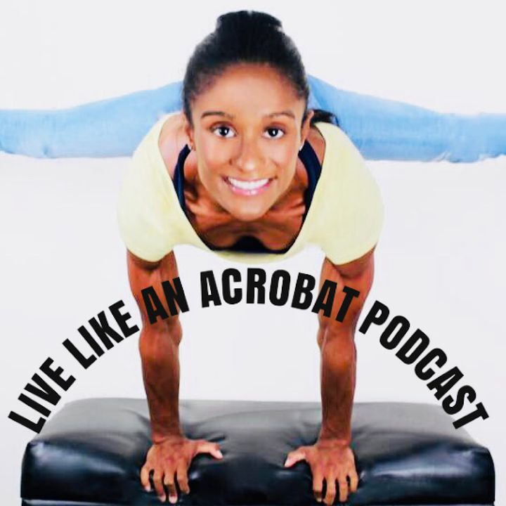Live Like An Acrobat Podcast Episode 7: Staying Balanced & Inspired: Moving Forward in the Circus Arts- A Conversation with Martin Frenette