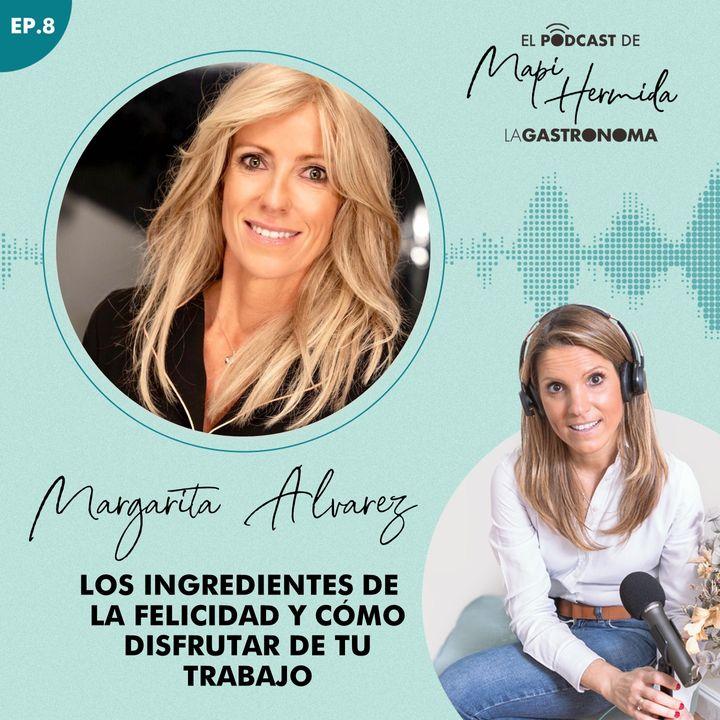 7. Los ingredientes de la felicidad y cómo disfrutar en tu trabajo con Margarita Álvarez