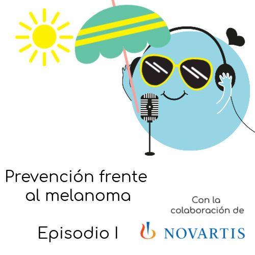Prevención frente al melanoma junto a Novartis (I): Conociendo el melanoma con la oncóloga Eva Muñoz