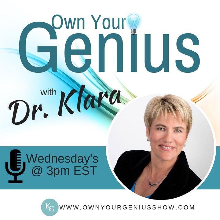 Own Your Genius with Dr. Klara