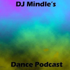 DJ Mindle's Dance Podcast (OLD PODCAST)