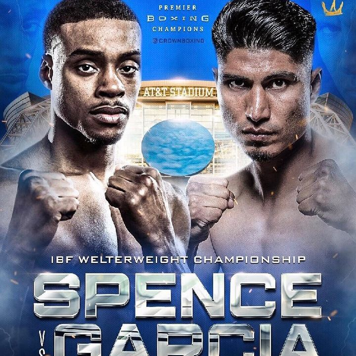 Preview Of Huge Boxing PPV Between Errol Spence Jr vs Mikey Garcia For The IBF Welterweight Title!!!