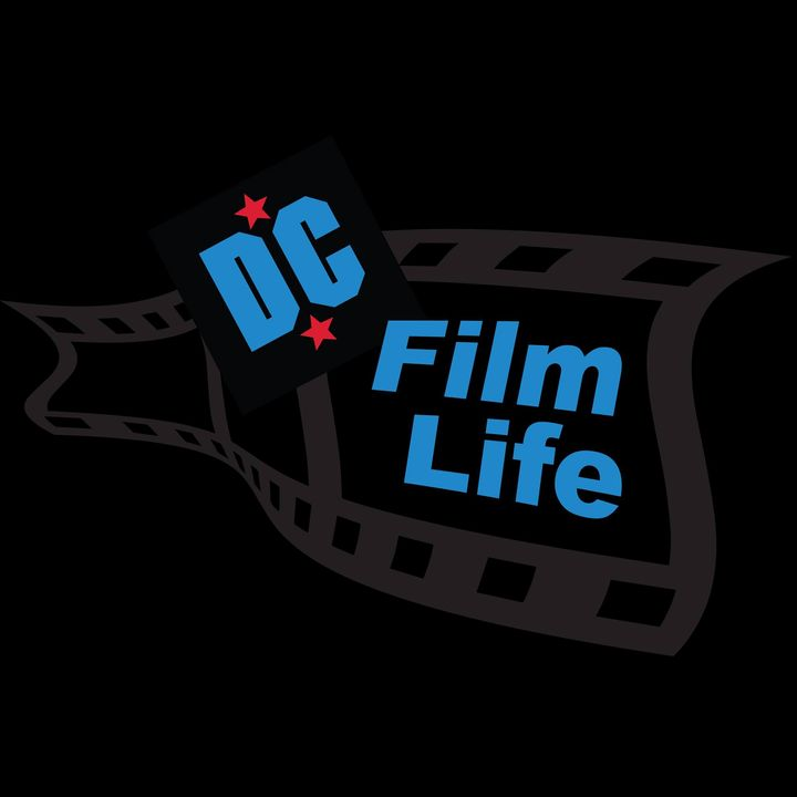 The DC Film Life Podcast