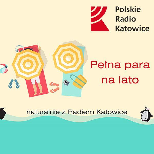 Pełna para na lato odc. 1   Radio Katowice