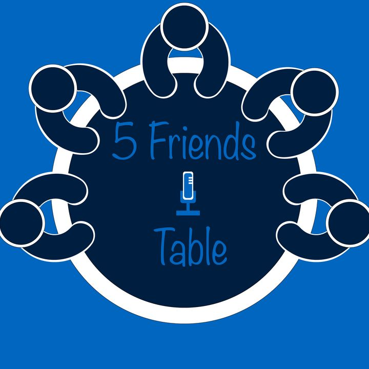 What Fantasy World Do We Want To Live In - 5 Friends 1 Table Ep. 4