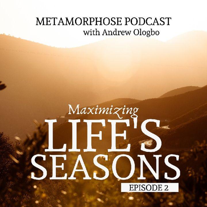 Maximizing Life's Seasons- Episode 2