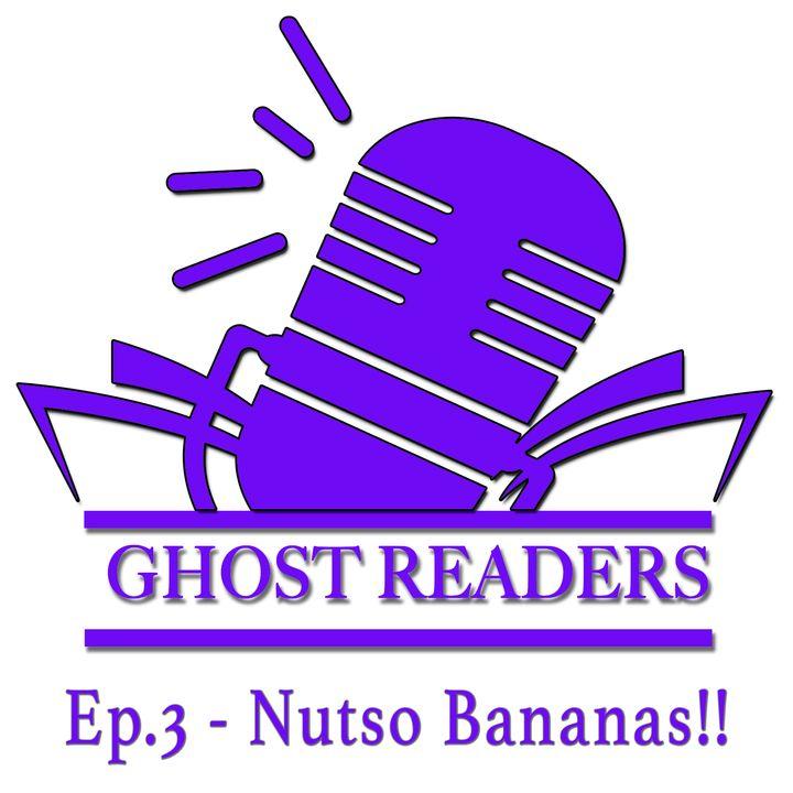 Episode 3 - Nutso Bananas
