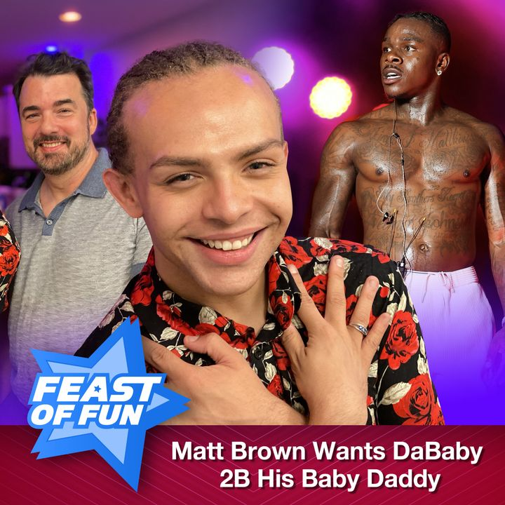 FOF #2975 – Matt Brown Wants to Make DaBaby His Baby Daddy