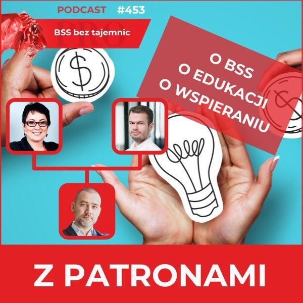 #453 Moi PATRONI – kim są, co myślą o BSS i dlaczego wspierają ten podcast