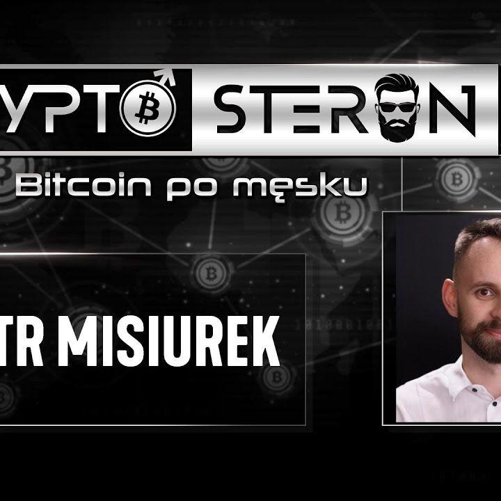 Kryptosteron czyli Bitcoin po męsku | Odcinek #5 | Piotr Misiurek
