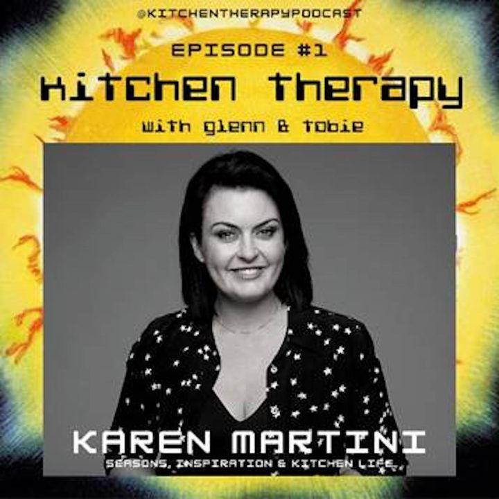 Kitchen Therapy: The Karen Martini Files