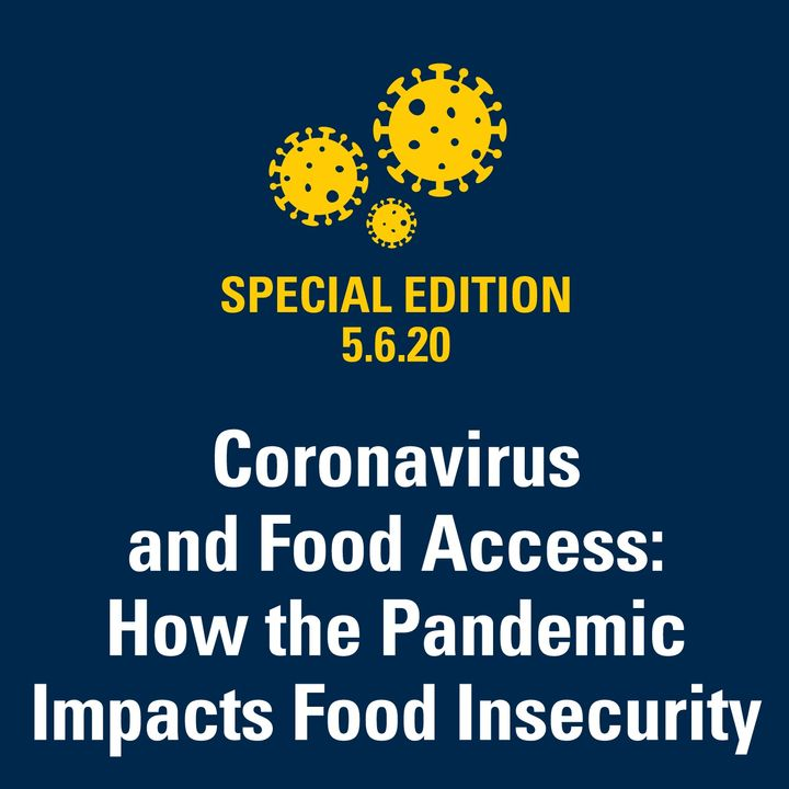 Coronavirus and Food Access: How the Pandemic Impacts Food Insecurity 5.6.20