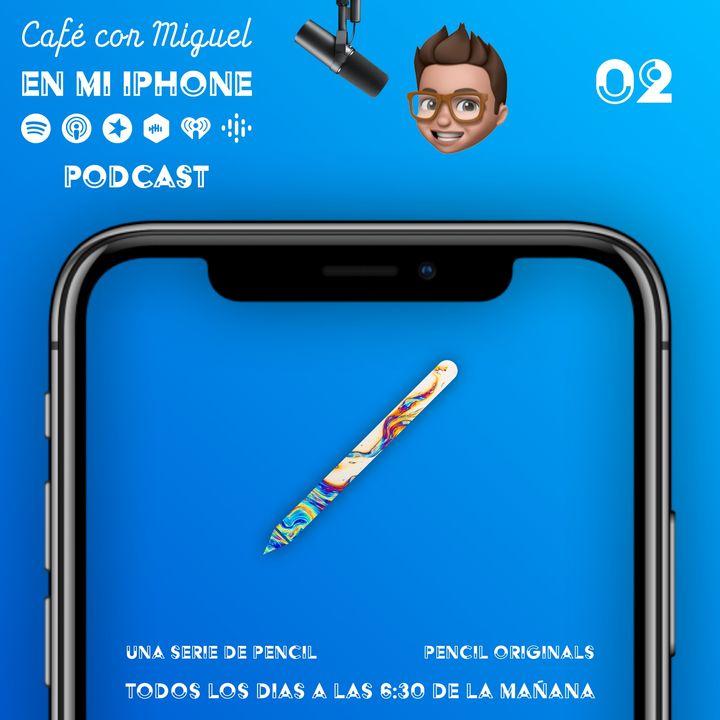 Cafe con Miguel - En mi iPhone - Una serie de Pencil, Pencil Originals. Ep 02 - TEMPORADA 2 - PENCIL