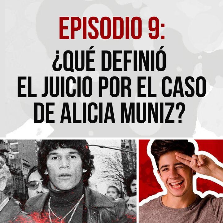 Episodio 9: ¿Qué definió el juicio por el asesinato de Alicia Muniz?