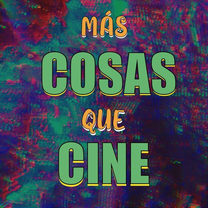 Más Cosas que Cine E4 - Cringe y Amnsiedad