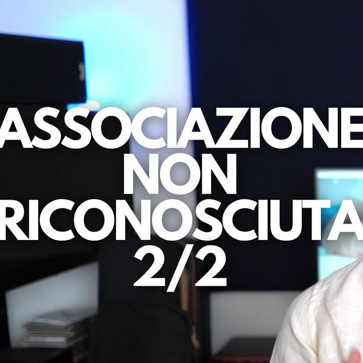 ASSOCIAZIONE NON RICONOSCIUTA (2/2) - DIRITTO PRIVATO IN 3 MINUTI #24