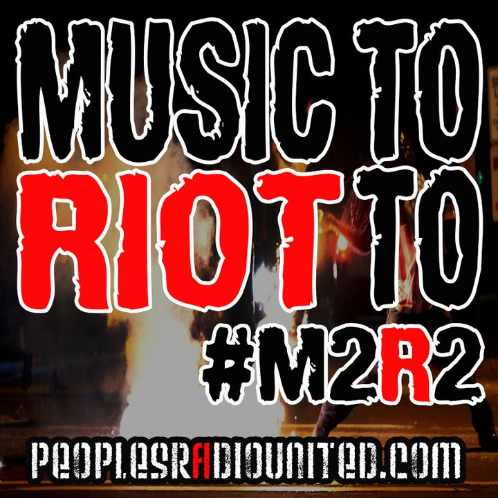 Music To Riot To #M2R2