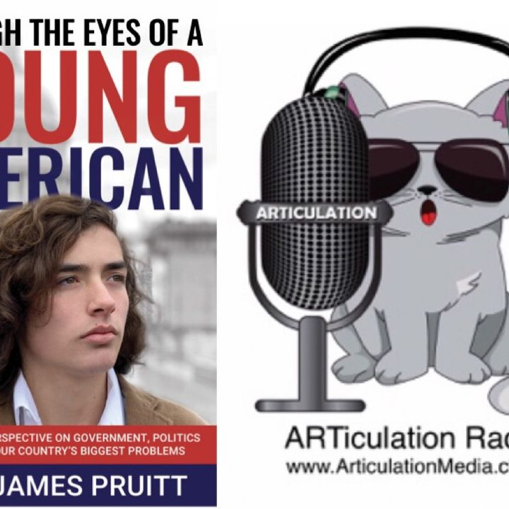 ARTiculation Radio — TEEN'S TAKE ON POLITICS (discussion about Author Jett James Pruitt)