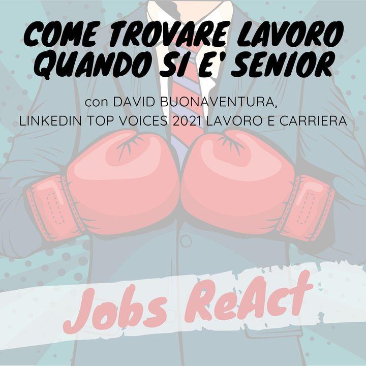 JR 41 | Come trovare lavoro quando si è Senior - con David Buonaventura