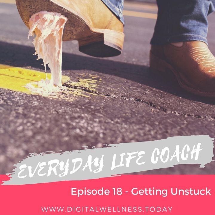Episode 18 - Getting Unstuck