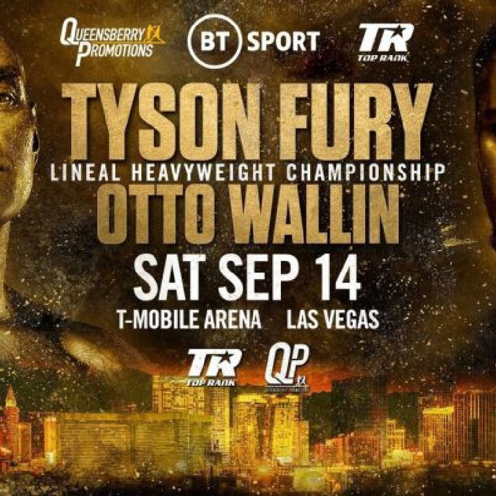 Preview Of The BT Sport+TopRankOnEspn Card Headlined By Tyson Fury-Otto Wallin For The Lineal Heavyweight Title In Las Vegas!Good Undercard!
