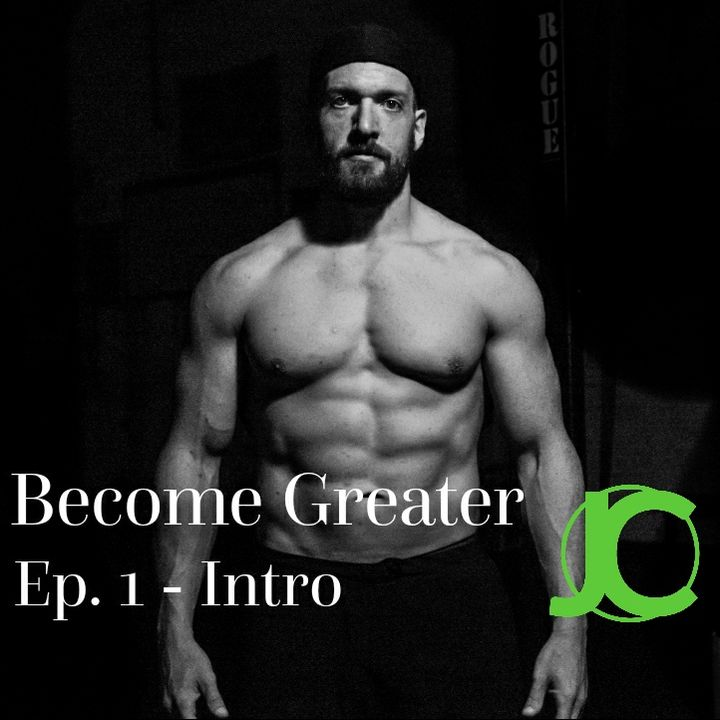 Become Greater Ep. 1 - Intro