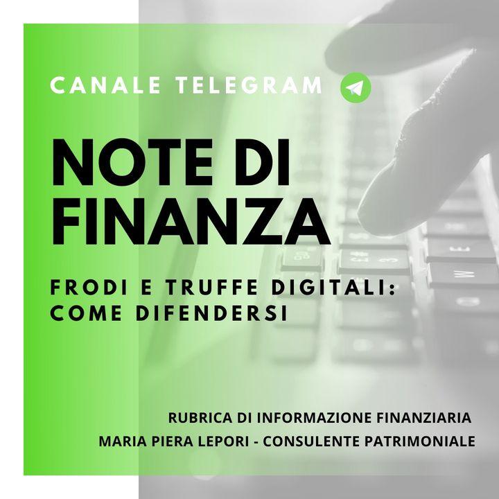 Note di Finanza   Frodi e Truffe Digitali - Come difendersi