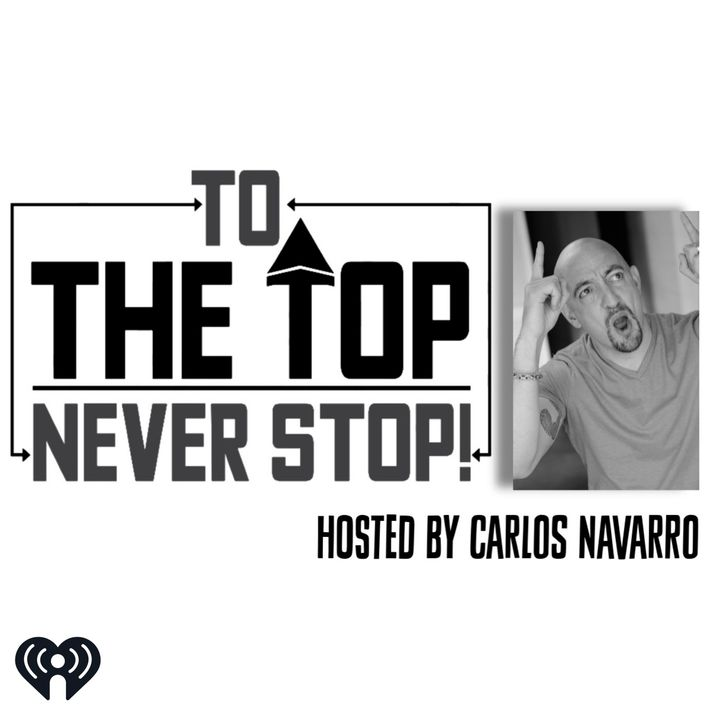To The Top with Carlos Navarro