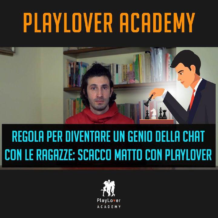 968 - Regola per diventare un genio della chat con le ragazze scacco matto con PlayLover