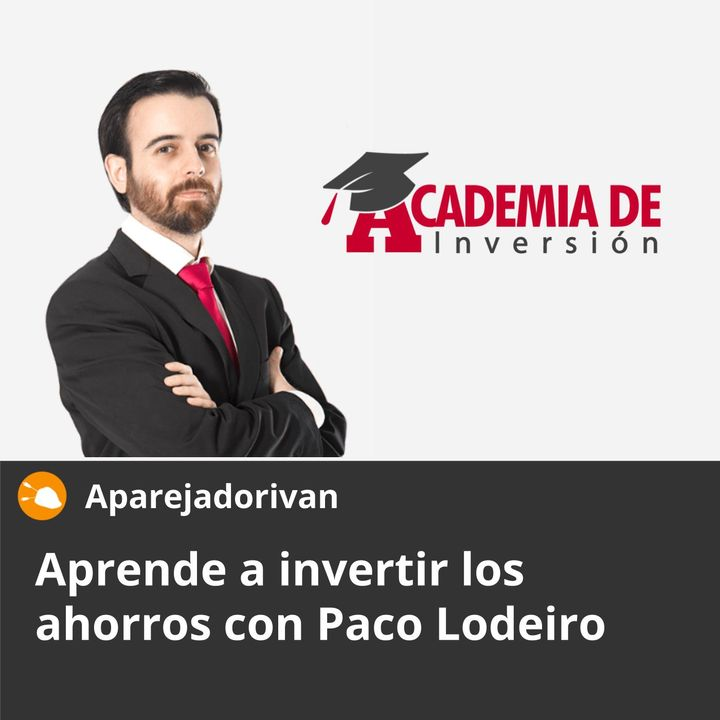 Aprende a invertir los ahorros con Paco Lodeiro