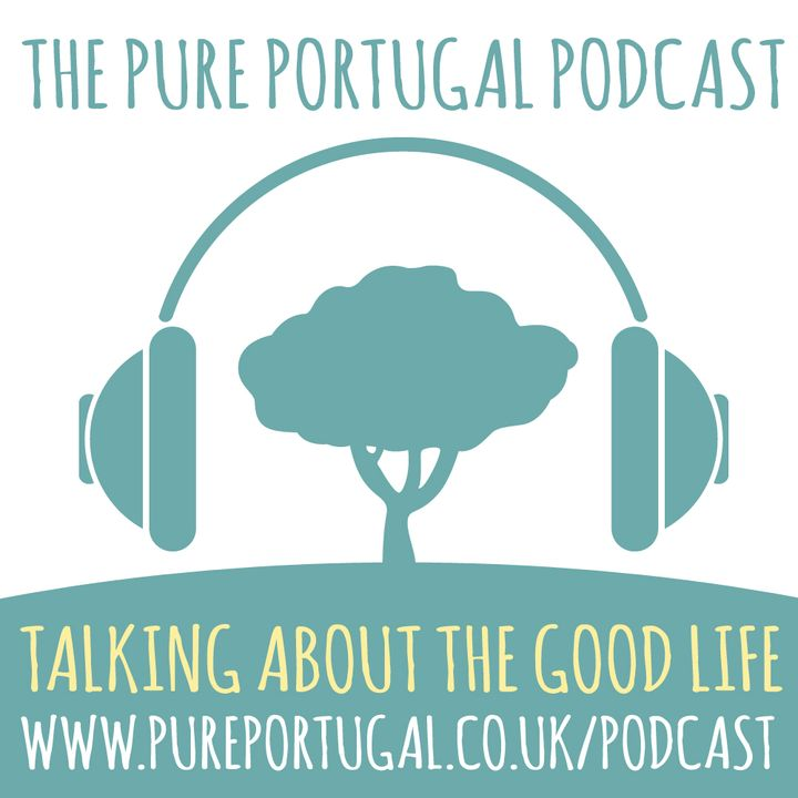 The Pure Portugal Podcast #6 - Spring in the Air 2019 - Love in Tomar & Circus in Coja